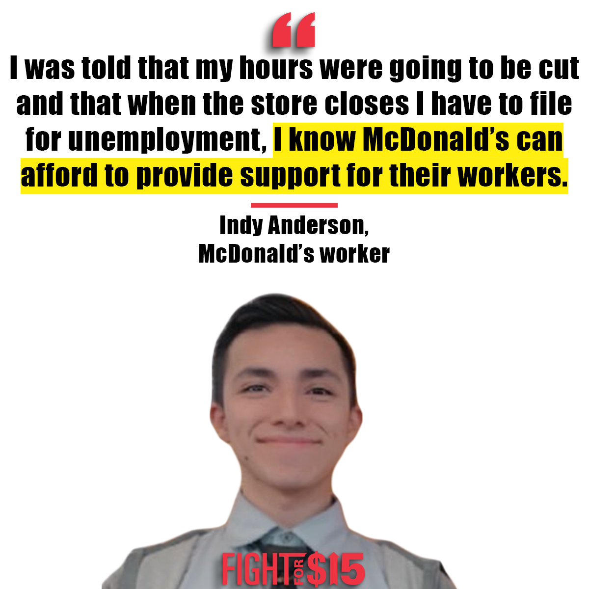 I was told my hours would be cut and that when the store closes I have to file for unemployment. I know McDonald's can afford to provide support for its workers.