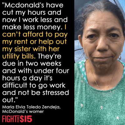 How are fast-food workers like Maria expected to get by on half days and half pay? We can't pay rent that way.