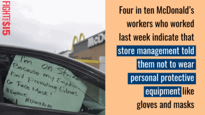 McDonald's workers report a critical lack of protective equipment like gloves, masks and even hand soap, and continue to work in tight quarters that make social distancing all but impossible.