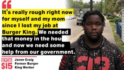 TITLE: What are workers like Javon supposed to do in this crisis? We need help now!