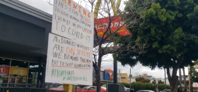 McDonald's Workers in LA have gone out On Strike this week. The store was shut down, and no one knew why. One of the workers was infected with the coronavirus – but they didn't let anyone know what was up.