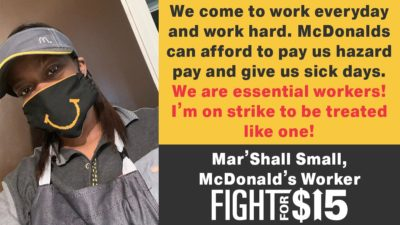 COVID-19 has revealed what has always been true: McDonald's workers, like Mar'Shall, are essential to our communities. McDonald's workers across the country on strike today! We demand paid sick leave, hazard pay, and proper PPE!