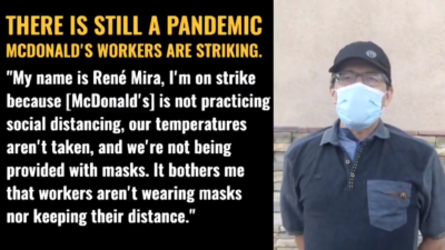 McDonald's workers are ON STRIKE at 27618 The Old Rd in Valencia, CA because McDonald's isn't keeping us safe and following their own guidelines around COVID-19.