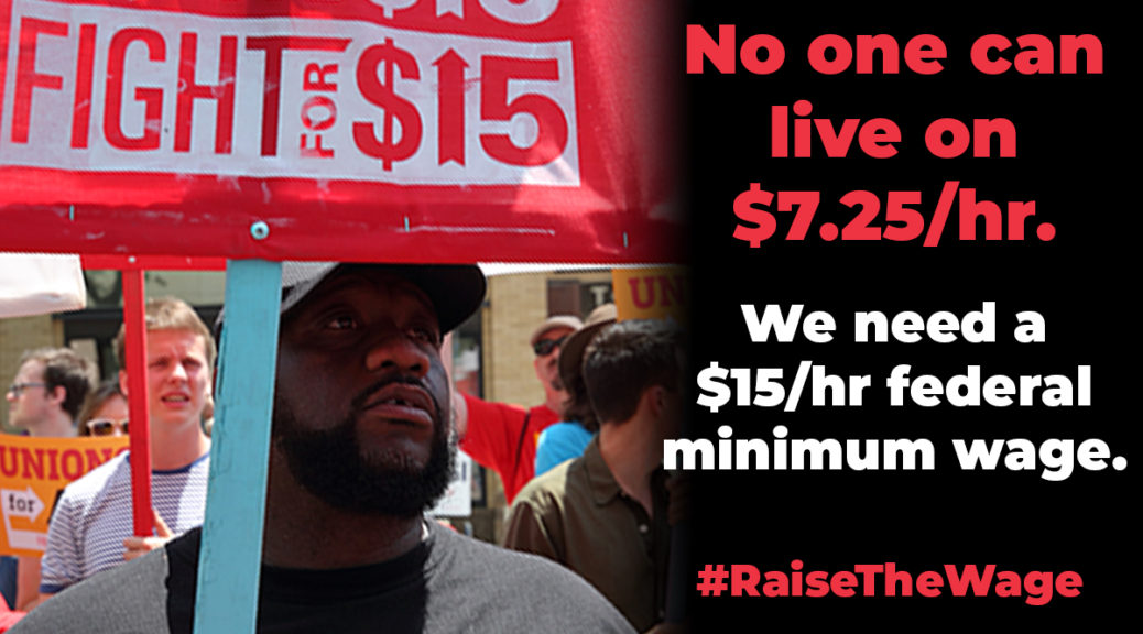 We need a $15/hr national minimum wage.