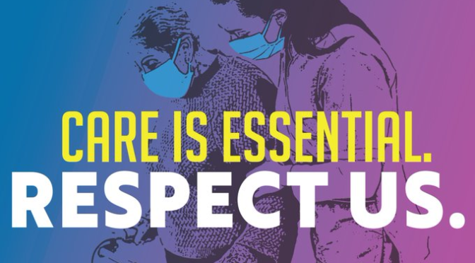 "Image of two people wearing masks. Overlaid text says ""Care is Essential. Respect Us."""